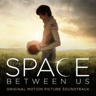 The Space Between Us Song - The Space Between Us Music - The Space Between Us Soundtrack - The Space Between Us Score