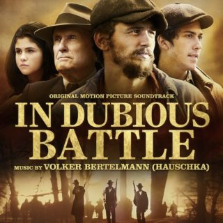 In Dubious Battle Song - In Dubious Battle Music - In Dubious Battle Soundtrack - In Dubious Battle Score