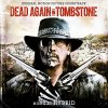 Dead Again in Tombstone - Here