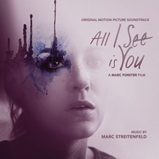 All I See Is You Song - All I See Is You Music - All I See Is You Soundtrack - All I See Is You Score