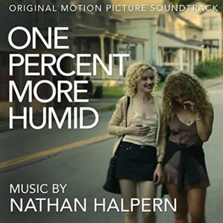 One Percent More Humid Song - One Percent More Humid Music - One Percent More Humid Soundtrack - One Percent More Humid Score