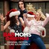 A Bad Mom Christmas - Check out the official track list of the soundtrac...