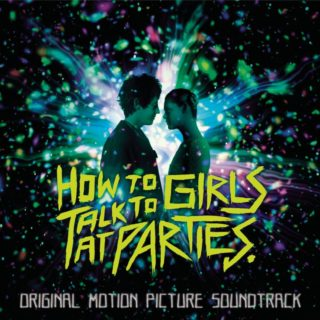 How to Talk to Girls at Parties Song - How to Talk to Girls at Parties Music - How to Talk to Girls at Parties Soundtrack - How to Talk to Girls at Parties Score
