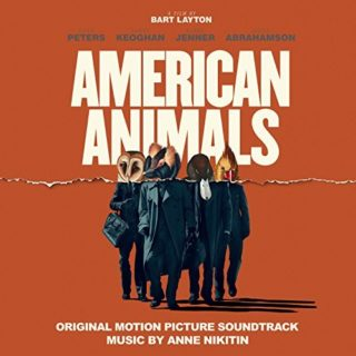 American Animals Song - American Animals Music - American Animals Soundtrack - American Animals Score