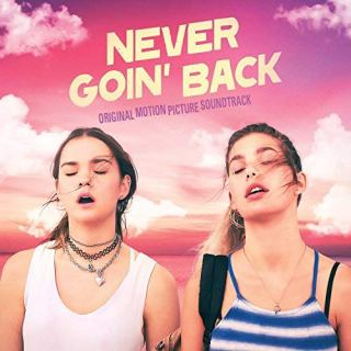 All the Songs from Never Goin Back - Never Goin Back Music - Never Goin Back Soundtrack - Never Goin Back Score – Never Goin Back list of songs, ost, score, movies, download, music, trailers – Never Goin Back song