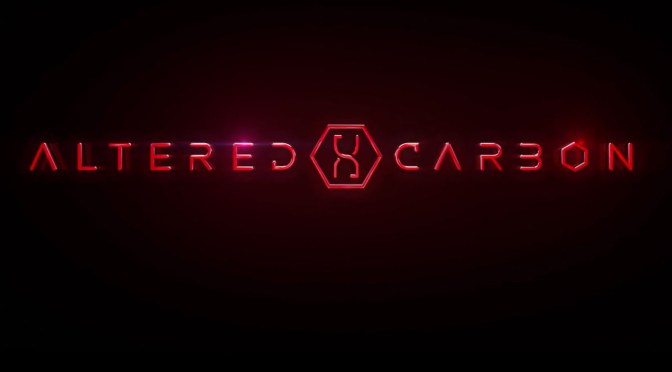 Altered Carbon: The New Netflix Sci-fi Series Trailer Debuts