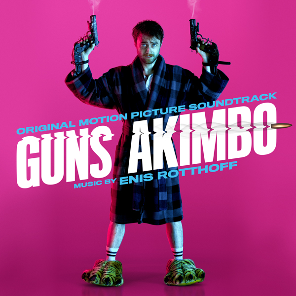 Guns Akimbo - Enis Rotthoff | Music.Film