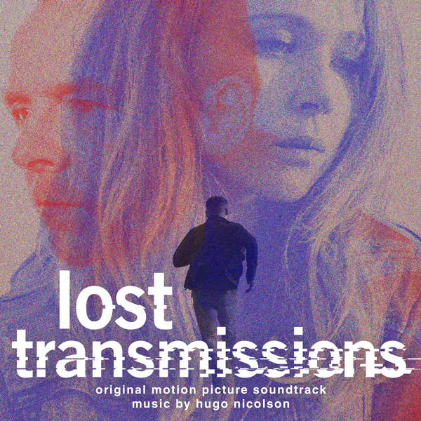 Lost Transmissions - Hugo Nicolson | Lakeshore Records