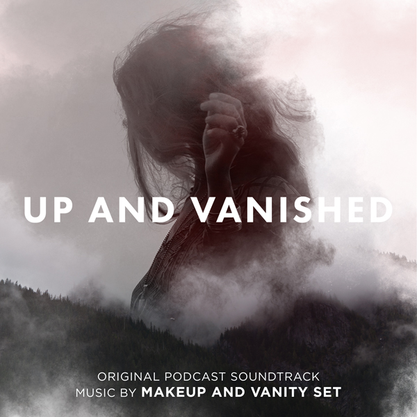 Up And Vanished (Original Podcast Soundtrack) - Makeup And Vanity Set | Lakeshore Records