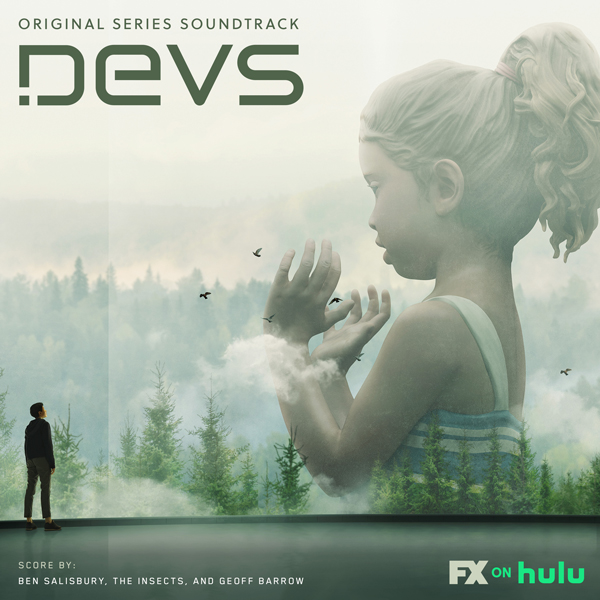 Devs (Original Series Soundtrack) - Ben Salisbury, The Insects & Geoff Barrow | Invada Records & Lakeshore Records