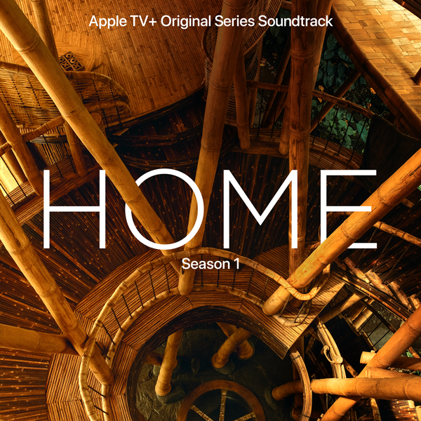 Home: Season 1 (Apple TV+ Original Series Soundtrack) | Lakeshore Records