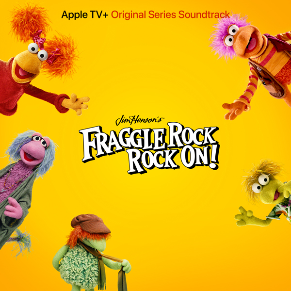 Fraggle Rock (Apple TV+ Original Series Soundtrack)