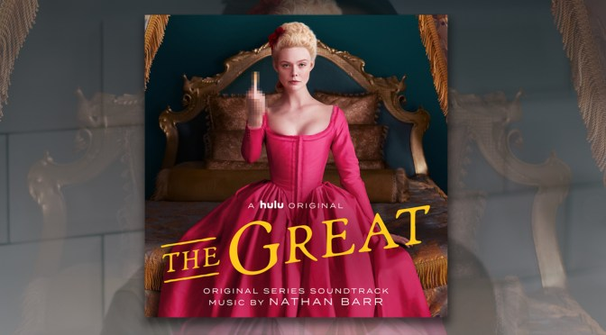 Premiere: Listen To Nathan Barr's 'The Great' Debut Score Track, Hulu Series Now Streaming!   Slash Film