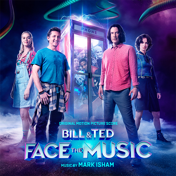 Bill & Ted Face The Music (Original Motion Picture Score) by Mark Isham - Album Art