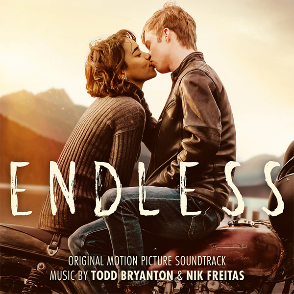 Endless (Original Motion Picture Soundtrack) - Todd Bryanton & Nik Freitas