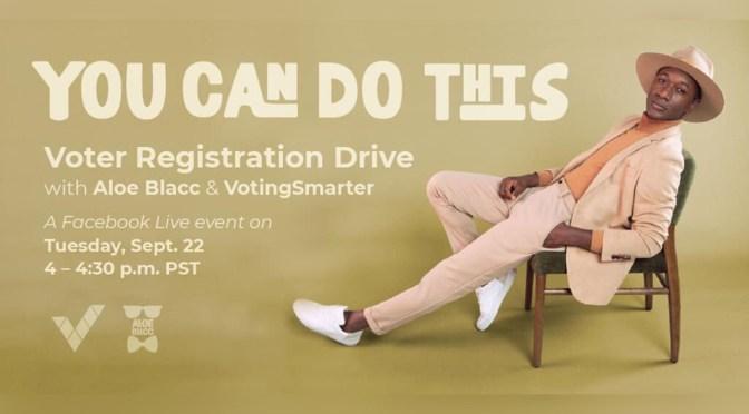 National Voter Registration Day: Join Aloe Blacc on Facebook Live