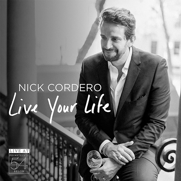 Nick Cordero: Live Your Life | Broadway Records