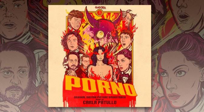 Listen To Carla Patullo's Score To Fangoria's 'Porno' Horror Comedy (Out Now)