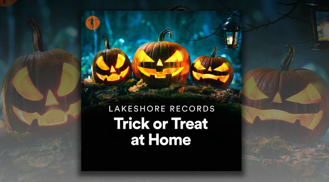 Lakeshore Records Presents The Halloween Trick Or Treat At Home Spotify Playlist!