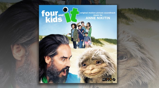 Four Kids And It Soundtrack: Anne Nikitin's Score Debuts Digitally!