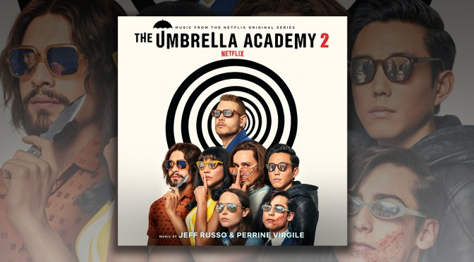The Umbrella Academy Season 2: Jeff Russo & Perrine Virgile's Score Arrives Digitally!