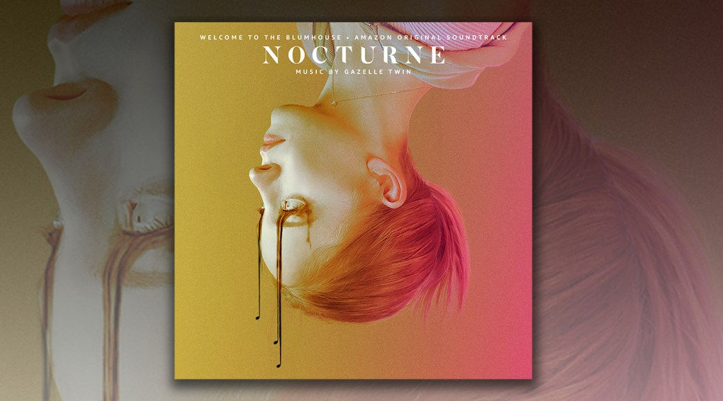 Welcome To The Blumhouse: Nocturne - Gazelle Twin