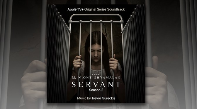 Servant Season 2: Listen To Trevor Gureckis' Horror Score To Apple TV+ Original Series!