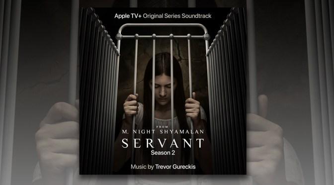 Servant Season 2: Listen To Trevor Gureckis' Horror Score To Apple TV+ Original Series!