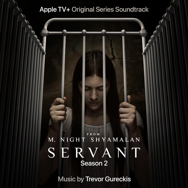 Servant Season 2 Soundtrack - Trevor Gureckis | Lakeshore Records