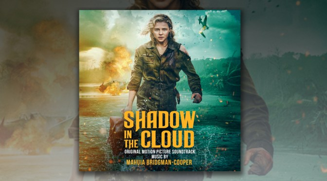 Shadow In The Cloud: Synth Score By Mahuia Bridgman-Cooper Debuts Digitally!
