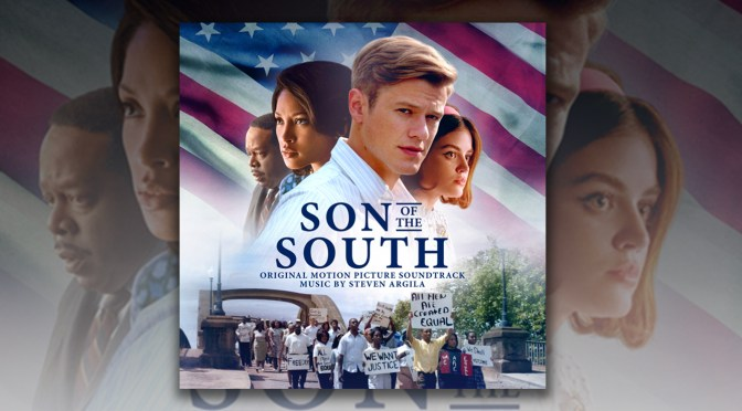 Son of the South: Steven Argila's Score To 1960s Civil Rights Drama Debuts, Film In Theaters & On Demand!