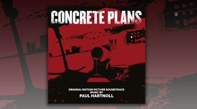 Concrete Plans: Score By Electronic Pioneer Paul Hartnoll Releases Digitally!