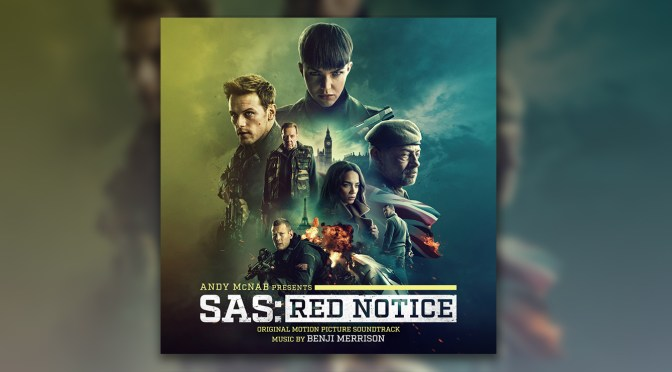SAS: Red Notice – Listen To The Explosive 'SAS Suite' By Benji Merrison, Film In Theaters March 12 (UK) | Nerds and Beyond