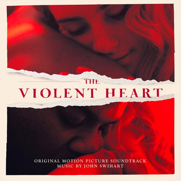 The Violent Heart - John Swihart | Lakeshore Records