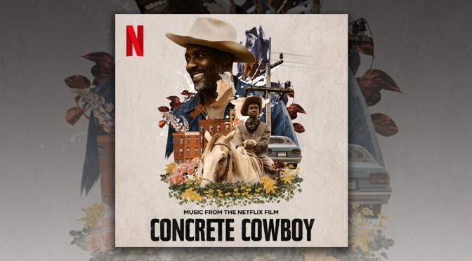 Concrete Cowboy: Score By Kevin Matley To Netflix Film Arrives Digitally April 2!
