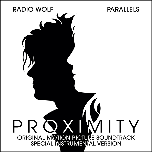 Proximity (Special Instrument Version) - Radio Wolf & Parallels | Lakeshore Records