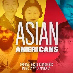 Asian Americans - Vivek Maddala | Lakeshore Records