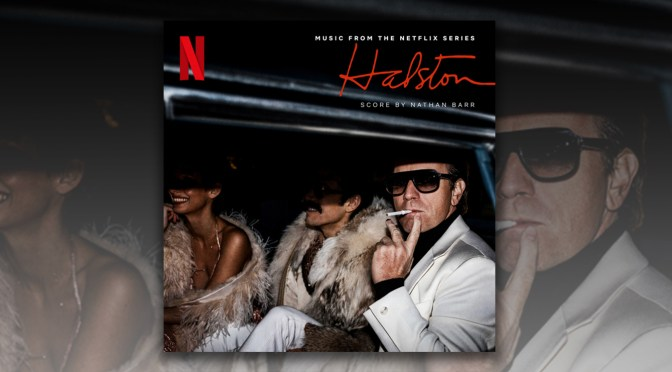 Halston: Score By Nathan Barr Releases Globally With Netflix Series Premiere!