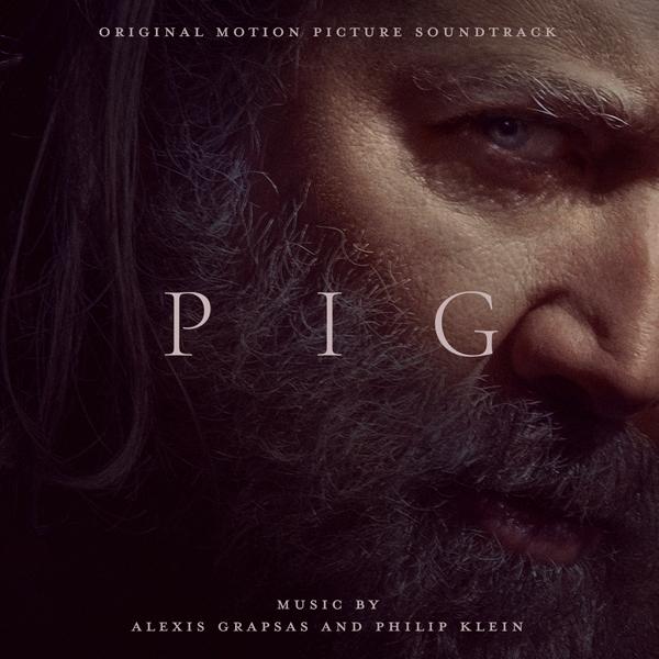 Pig (Original Motion Picture Soundtrack) - Alexis Grapsas & Philip Klein