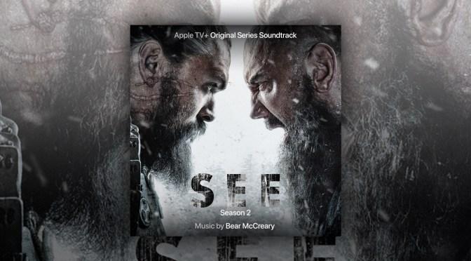 SEE: Season 2 Score By Bear McCreary Releases Digitally!