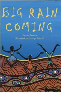 """Big Rain Coming"" by Katrina Germein, illustrated by Brownwyn Bancroft."