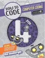 Joseph recommends HOW TO CODE: BOOK 4 by Max Wainewright.