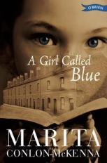 Tess recommends A GIRL CALLED BLUE by Marita Conlon McKenna.