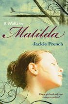 Tess recommends A WALTZ FOR MATILDA by Jackie French.