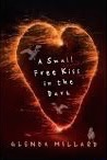 Tess recommends A SMALL FREE KISS IN THE DARK by Glenda Millard.