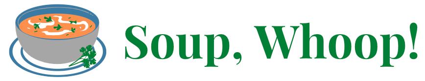 Soup, Whoop!