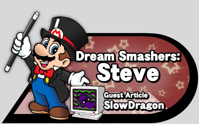 Dream Smashers Steve