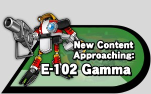 New Content Approaching: E-102 Gamma