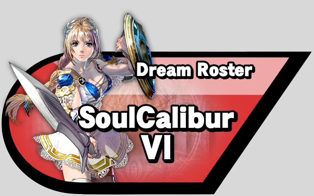 Dream Roster SoulCalibur6