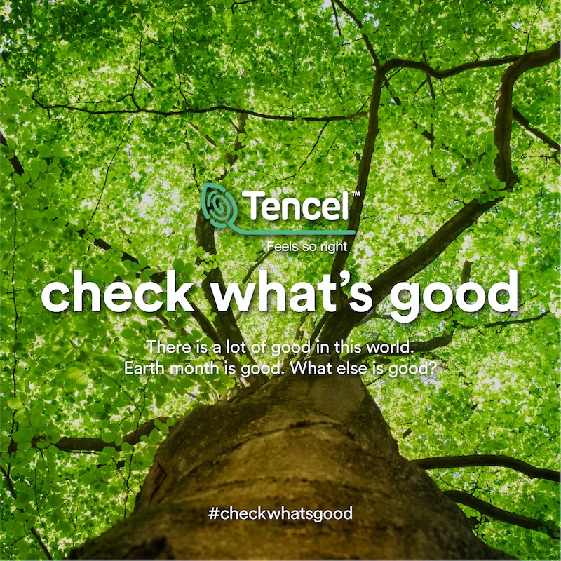 Ahead of Earth Day on April 22, the cellulosic fiber producer launched #checkwhatsgood, an action-oriented campaign that brings attention to sustainable fashion.